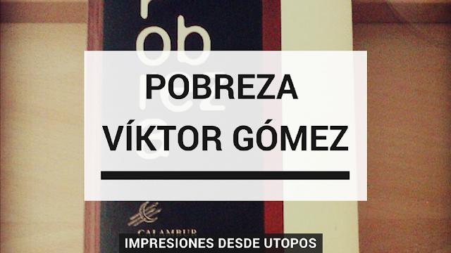 Pobreza de Víktor Gómez