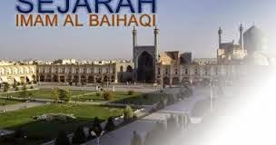Sejarah Singkat Imam Al Baihaqi
