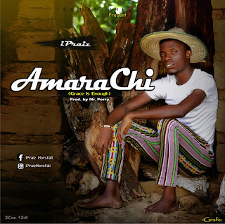 MUSIC: Ipraiz Horsfal - Amarachi (Grace is Enough) ||@ipraizhorsfal