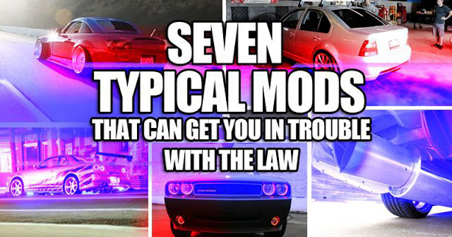 7 common mods that can get you in trouble with the law