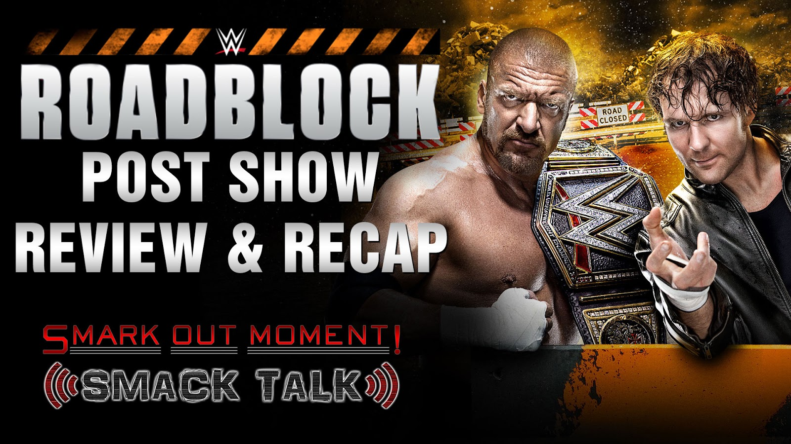 WWE Roadblock 2016 Recap and Review Podcast