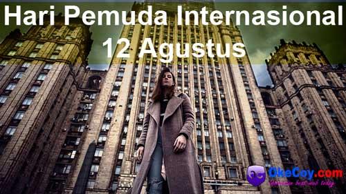 Artikel Lengkap Hari Pemuda Internasional 12 Agustus Orang Muda Remaja Sedunia