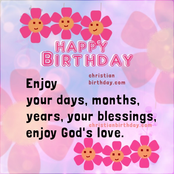 Happy Birthday Card Enjoy Gods love Christian images – Birthday Cards for Her Free