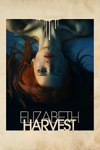 Watch Elizabeth Harvest Online Free in HD