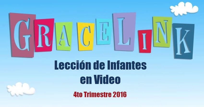 Lecci n de infantes en video 4to trimestre 2016 a o a for Leccion jardin infantes 2016