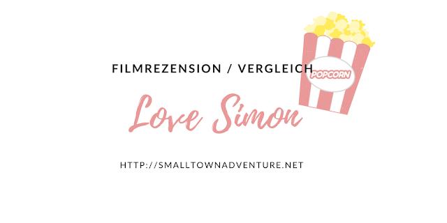 Filmrezension Love Simon, Love Simon, Buchvergleich, Filmblogger, Buchvergleich Love Simon