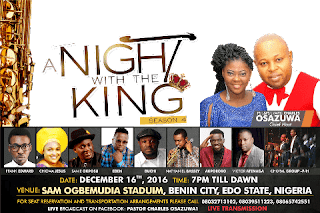 """Rock Of Ages Christian Assembly, Benin City presents Frank Edwards, Chioma Jesus & more in """"A Night With The King"""""""