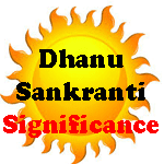Significance of dhanu sankranti, what to do in dhanu sankranti, importance of dhanurmaas/mal maas/khr month.
