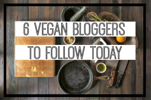 6 Vegan Bloggers To Follow Today