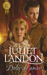 Juliet Landon - Dolor de amor