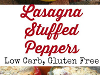Lasagna Stuffed Peppers Recipe – Low Carb, Gluten-Free