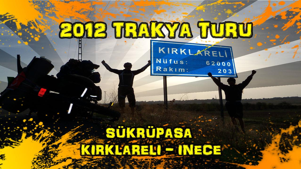 2012/10/15 Trakya Turu 4.gün (Şükrüpaşa - Dereköy - Kırklareli - İnece)