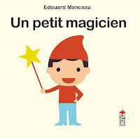 http://leslecturesdeladiablotine.blogspot.fr/2017/10/un-petit-magicien-dedouard-manceau.html