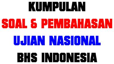Download Kumpulan Soal Dan Pembahasan Ujian Nasional Bahasa Indonesia Ayobain