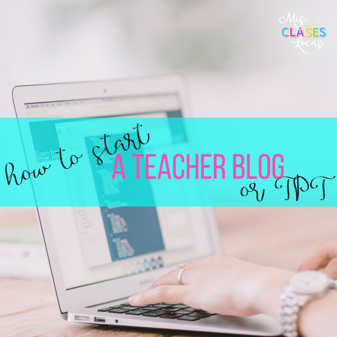 How to start your own teacher blog or TPT