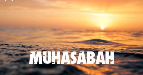 Setelah Ber-amal, Sudahkan Engkau Muhasahab ?