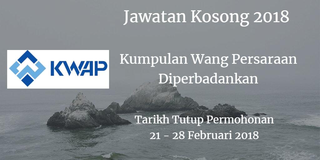 Jawatan Kosong KWAP 21 - 28 Februari 2018