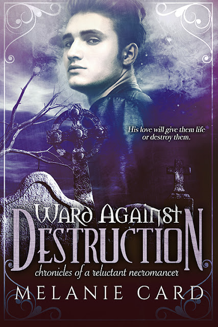 Ward Against Destruction Series by Melanie Card