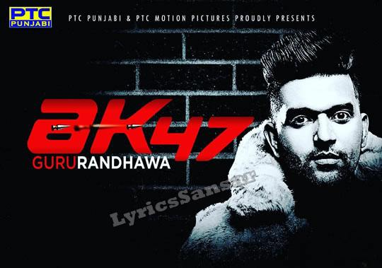 AK 47 Lyrics - Guru Randhawa | Kuwar Virk | MP 3 Download