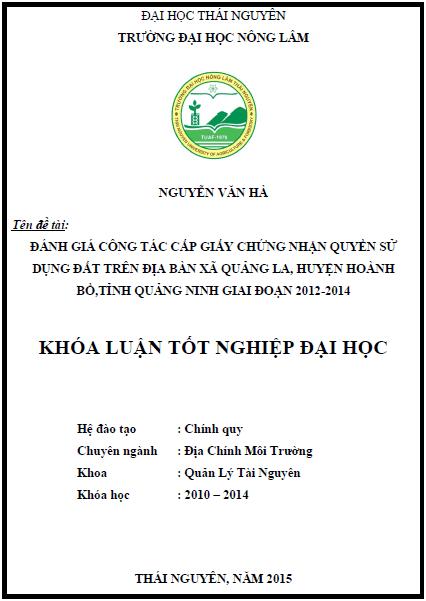 Đánh giá công tác cấp giấy chứng nhận quyền sử dụng đất trên địa bàn xã Quảng La huyện Hoành Bồ tỉnh Quảng Ninh giai đoạn 2012 - 2014