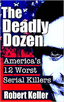 free kindle book The Deadly Dozen America's 12 Worst Serial Killers