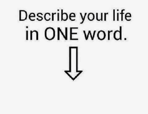 Describe Your Life In One Word Quotes