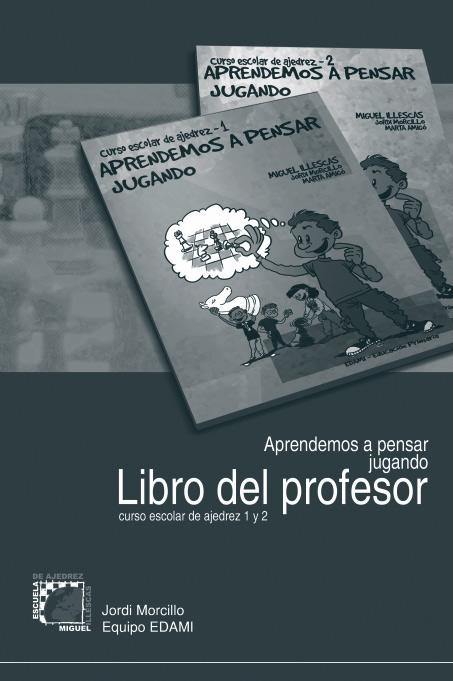 Aprendemos a pensar jugando: Libro del profesor de Ajedrez – Jordi Morcillo