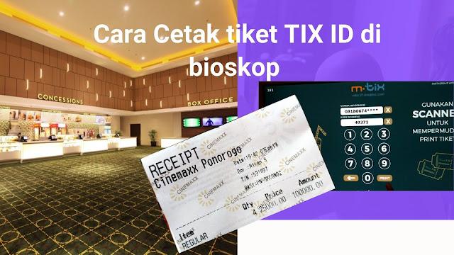 Cara Cetak tiket TIX ID di bioskop