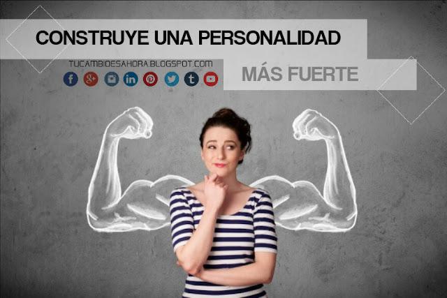 Fortalece tu personalidad