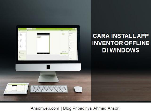 Cara Install App Inventor Offline di Windows