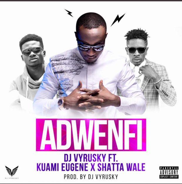 DJ Vyrusky Ft. Kuami Eugene & Shatta Wale - Adwenfi