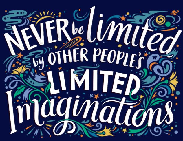Jangan mau dibatasi oleh imajinasi orang lain yang terbatas