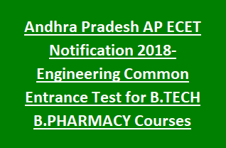 Andhra Pradesh AP ECET Notification 2018-Engineering Common Entrance Test for B.TECH B.PHARMACY Courses Exam Application Form
