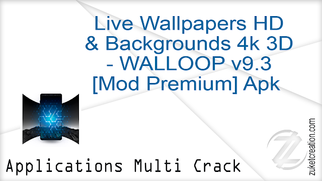 Live Wallpapers HD & Backgrounds 4k 3D – WALLOOP v9.3 [Mod Premium] Apk  |  5.90 MB