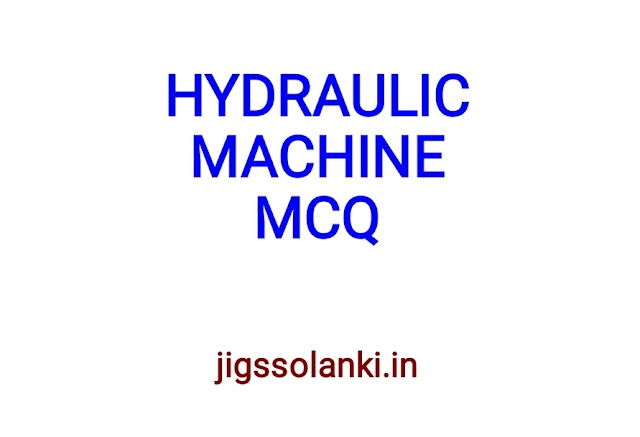 HYDRAULIC MACHINE MCQ WITH ANSWER