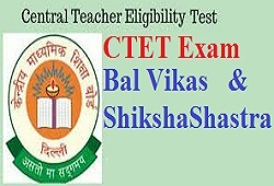CTET EXAM PAPERS BAL VIKAS - SHIKSHA SHASTRA
