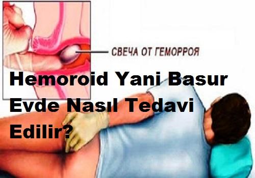 Hemoroid Yani Basur Evde Nasıl Tedavi Edilir?