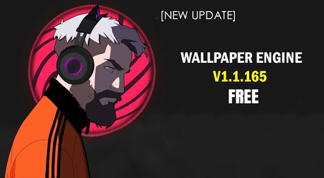 Wallpaper Engine v1.1.165 FREE