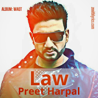 Law Lyrics - Preet Harpal