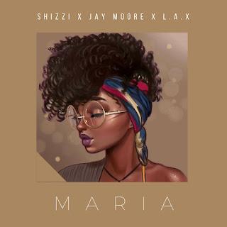 Shizzi x Jay Moore x L.A.X – Maria