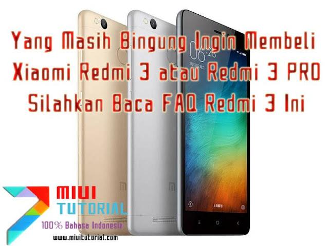 Yang Masih Bingung Ingin Membeli Xiaomi Redmi 3 atau Redmi 3 PRO: Silahkan Baca FAQ Redmi 3 Ini