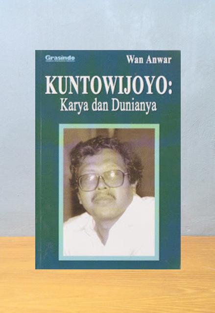 KUNTOWIJOYO: KARYA DAN DUNIANYA, Wan Anwar