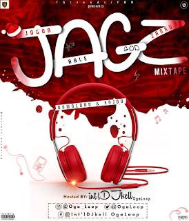 Int'lDJKell – JAGZ Mixtape