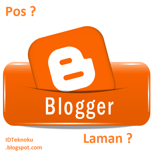 Mengenal Pos dan Laman pada Blogger