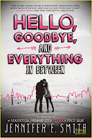 Hello, Goodbye, and Everything in Between by Jennifer E. Smith book cover and review