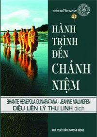 Hành Trình Đến Chánh Niệm - Bhante Henepola Gunaratana, Jeanne Malmgren