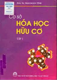 Cơ sở hóa học hữu cơ: Tập 1 - Thái Doãn Tĩnh