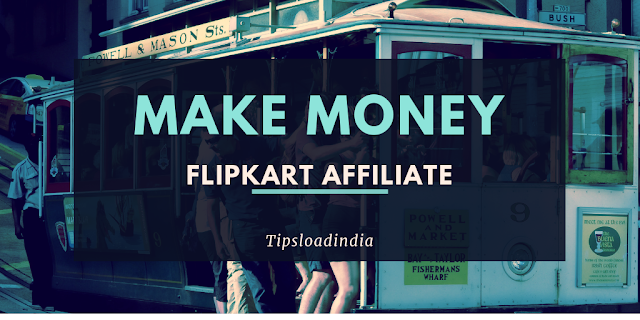 Flipkart affiliate, flipkart affiliate marketing