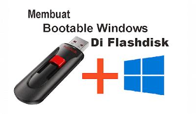 Cara Membuat Bootable Windows 7 8 10 di Flashdisk