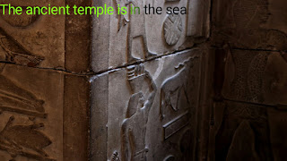 The ancient temple is in the sea ?